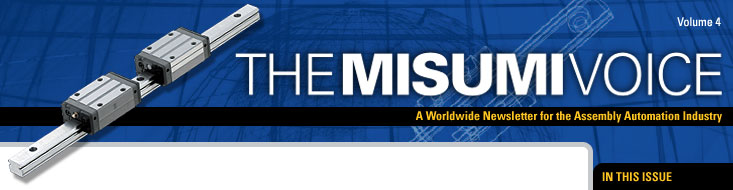 The MISUMI Voice - A Worldwide Newsletter for the Assembly Automation Industry